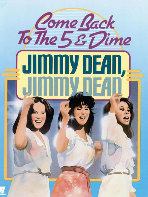 COME BACK TO THE FIVE & DIME, JIMMY DEAN, JIMMY DEAN, Sandy Dennis, Cher, Karen Black, 1982, (c) Cinecom Pictures
